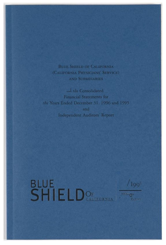 image of 'Blue Shield of California 1996 Annual Report: The Consolidated Financial Statements'