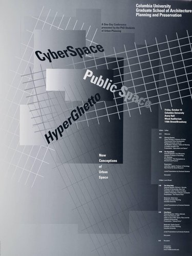 Columbia University, Cyber Space, Public Space, Hyper Ghetto Symposium poster