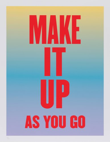 Make It Up As You Go, from the series Advice from my 80 Year-Old-Self
