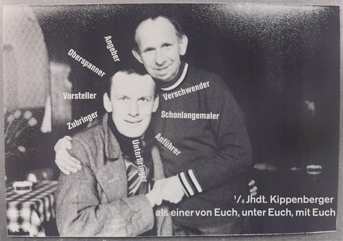 1/4 Jhdt. Kippenberger als einer von Euch, unter Euch, mit Euch (A Quarter-Century of Kippenberger as One of You, Among You, With You)