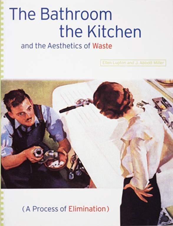 image of 'The Bathroom, the Kitchen, and the Aesthetics of Waste: A Process of Elimination'