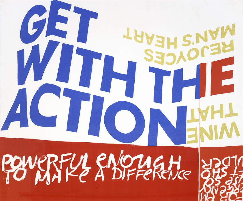 "A screenprint with bold blue letters reading ""Get with the Action"", and underneath ""Powerful enough to make a difference"""