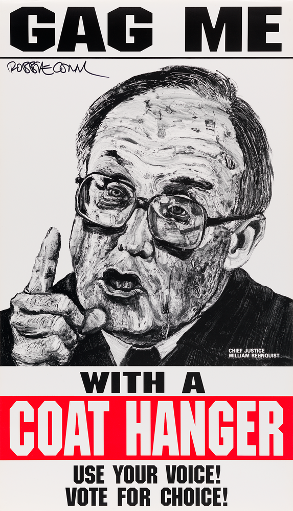 "A poster with a black and white drawn portrait of Chief Justice Rehnquist and the words, ""Gag me with a coat hanger. Use your voice! Vote for choice!"""
