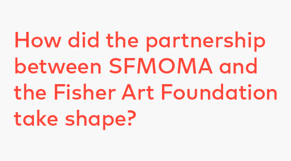 How did the partnership between SFMOMA and the Fisher Art Foundation take shape?