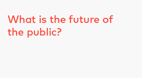 What is the future of the public?