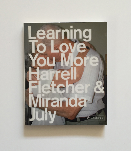 Harrell Fletcher and Miranda July, Learning to Love You More, 2002-2009
