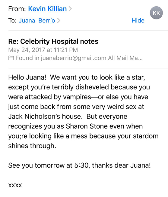 "Here's a screen capture of an email I got from Kevin when I asked him what type of ""look"" he wanted me to go for as Sharon Stone in his Celebrity Hospital play at the CJM (May, 2017)... his reply makes me laugh so much and it also makes me miss his incredibly fun, warm, and unique creative spirit."
