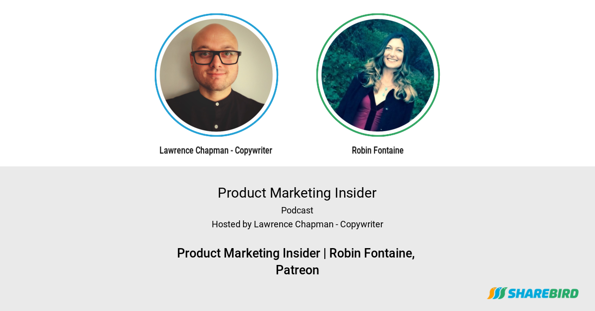 Product Marketing Insider | Robin Fontaine, Patreon