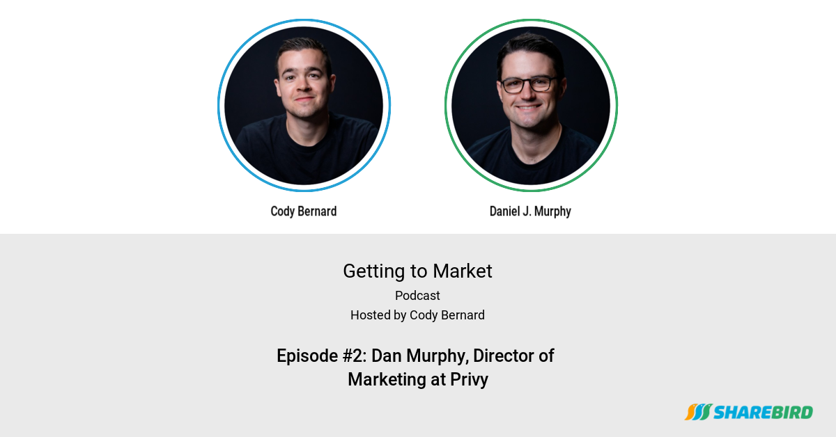 Episode #2: Dan Murphy, Director of Marketing at Privy
