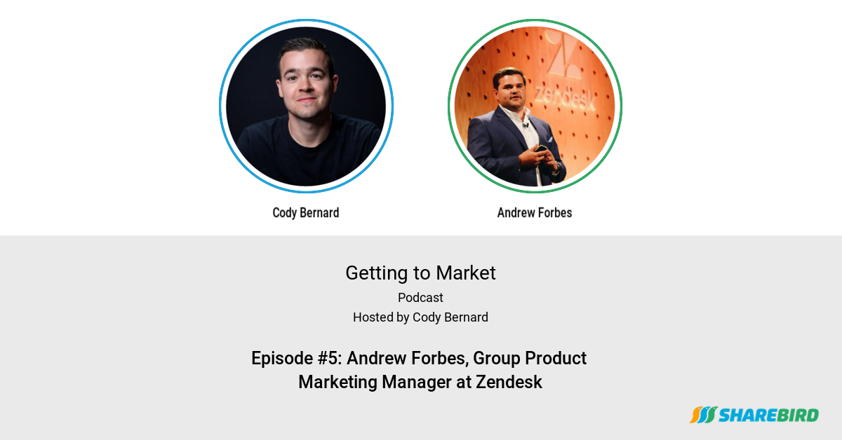Episode #5: Andrew Forbes, Group Product Marketing Manager at Zendesk