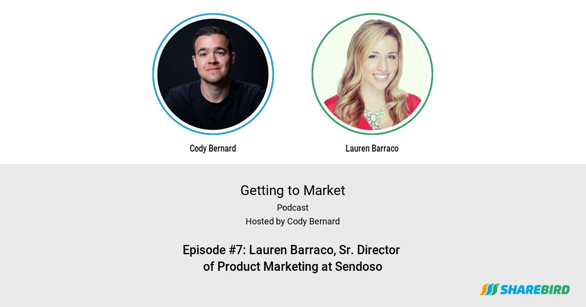 Episode #7: Lauren Barraco, Sr. Director of Product Marketing at Sendoso