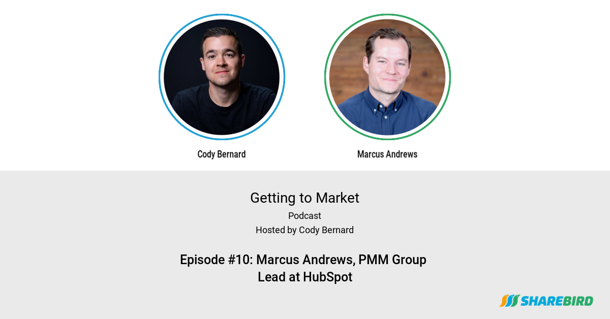 Episode #10: Marcus Andrews, PMM Group Lead at HubSpot
