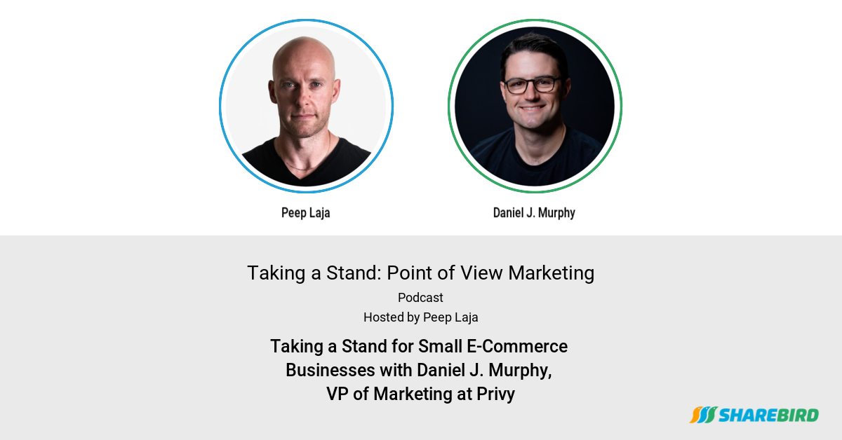 Taking a Stand for Small E-Commerce Businesses with Daniel J. Murphy, VP of Marketing at Privy