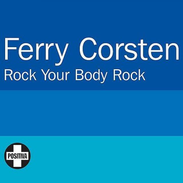 Ferry Corsten - Rock Your Body Rock