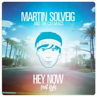 Martin Solveig/The Cataracs/Kyle - Hey Now