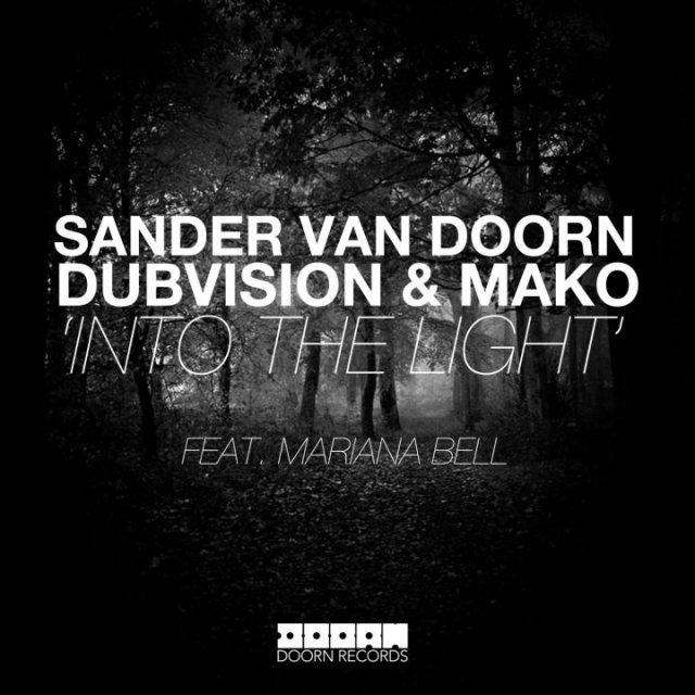 Sander van Doorn/Dub Vision/Mako/Mariana Bell - Into The Light
