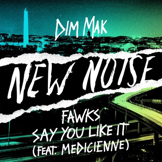 Fawks/Medicienne - Say You Like It