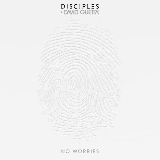 Disciples/David Guetta - No Worries