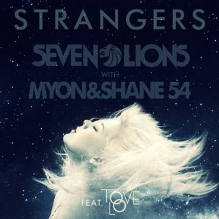 Seven Lions/Myon & Shane 54/Tove Lo - Strangers