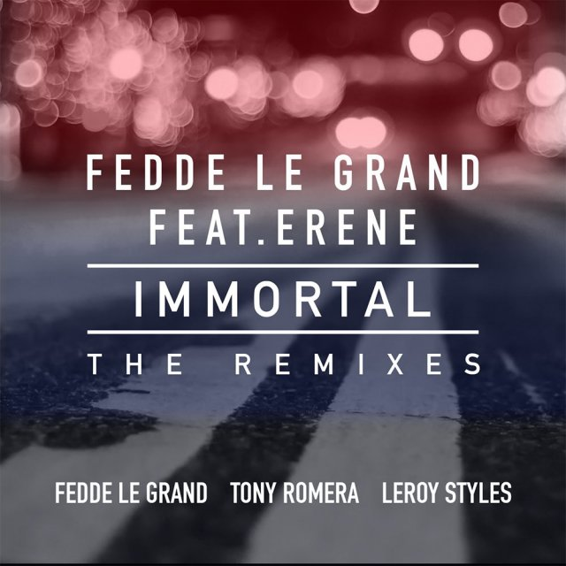 Fedde Le Grand/Erene - Immortal (Leroy Styles Remix)