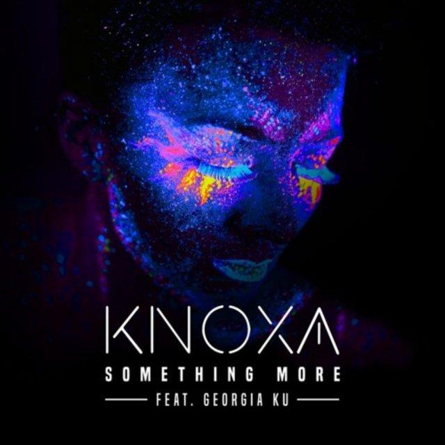 KNOXA/Georgia Ku - Something More (VIP Mix)