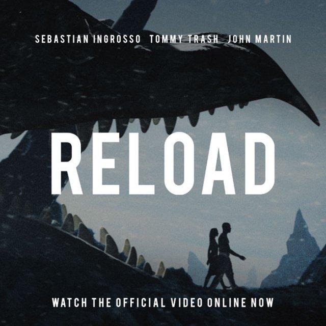 Sebastian Ingrosso/Tommy Trash/John Martin - Reload