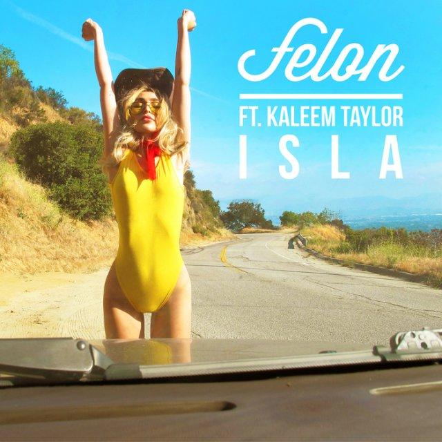 Felon/Kaleem Taylor - Isla