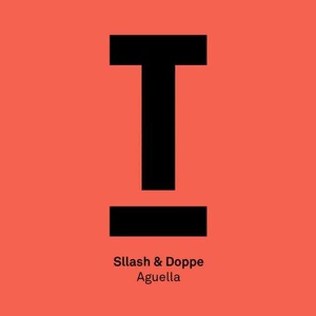 Sllash & Doppe - Aguella (ShoutSlice)