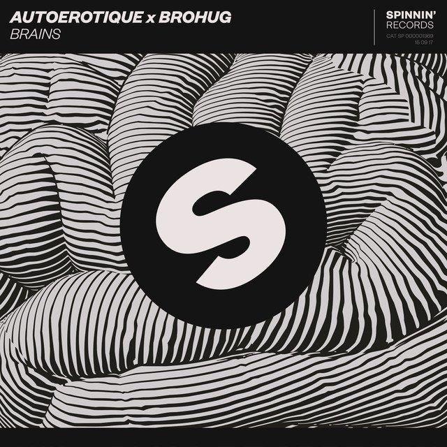Autoerotique x Brohug - Brains