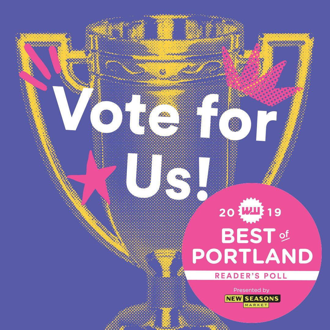 Help us win Best of Portland! 15% OFF Storewide to celebrate our nomination.