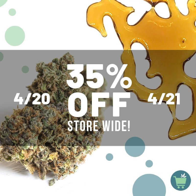 35% OFF Storewide, 420 here we come!