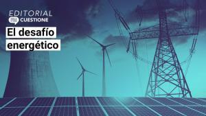 Editorial | El desafío energético
