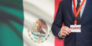 México | El fuero en México, una larga tradición