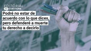 Editorial | El peligro que corre la libertad de expresión en México