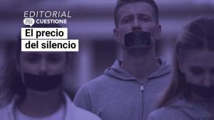 Editorial | El precio del silencio