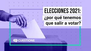 Videos | Elecciones 2021: ¿Qué estará en juego?