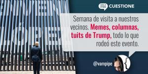 Columnas | ¡Es hoy! ¡Es hoy! La visita a Trump