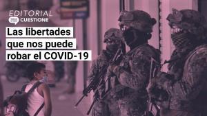 Editorial | Lo que el COVID-19 nos puede robar