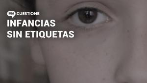 Videos | Niños y niñas luchan por su identidad