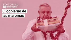 Editorial | No es la primera vez que AMLO utiliza maromas para salir adelante