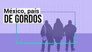 México | Siete de cada 10 personas tienen sobrepeso u obesidad