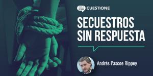 Columnas | Secuestros sin respuesta