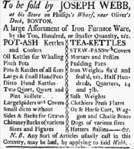 """Joseph Webb's advertisement in the Boston Evening-Post, Monday July 9, 1764 noting that among other iron goods he sells """"Chimney Backs of various Sizes and Figures."""""""
