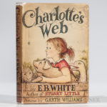 White, E.B. (1899-1985) Charlotte's Web. New York: Harper & Brothers, 1952 (Lot 1295, Estimate $1,000-1,500)