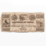 "1843 Republic of Texas 12 1/2 Cent ""Exchequer"" Note, Cr. A10 (Sold for: $39,975, 2017)"