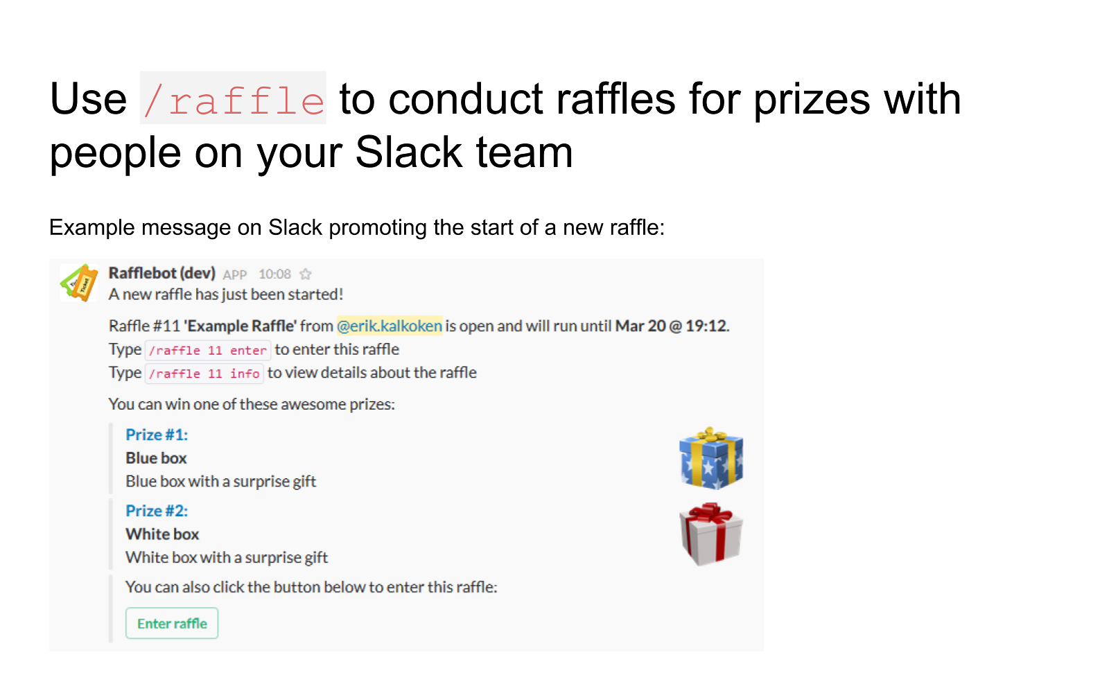 running raffles to a slack channel automatic drawings drawings are conducted automatically at the defined date and time