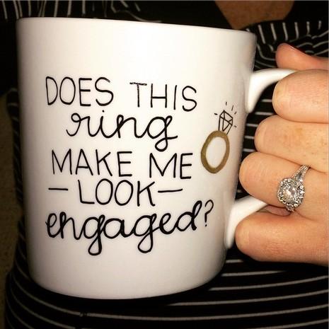 mug - does this ring make me look engaged