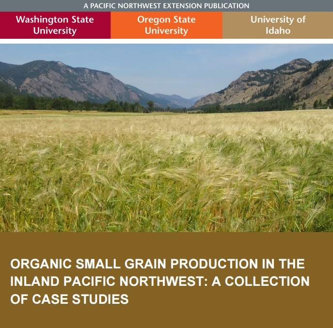 "Cover photo of the ""Organic Small Grain Production in the Inland Pacific Northwest: A Collection of Case Studies"" Publication"