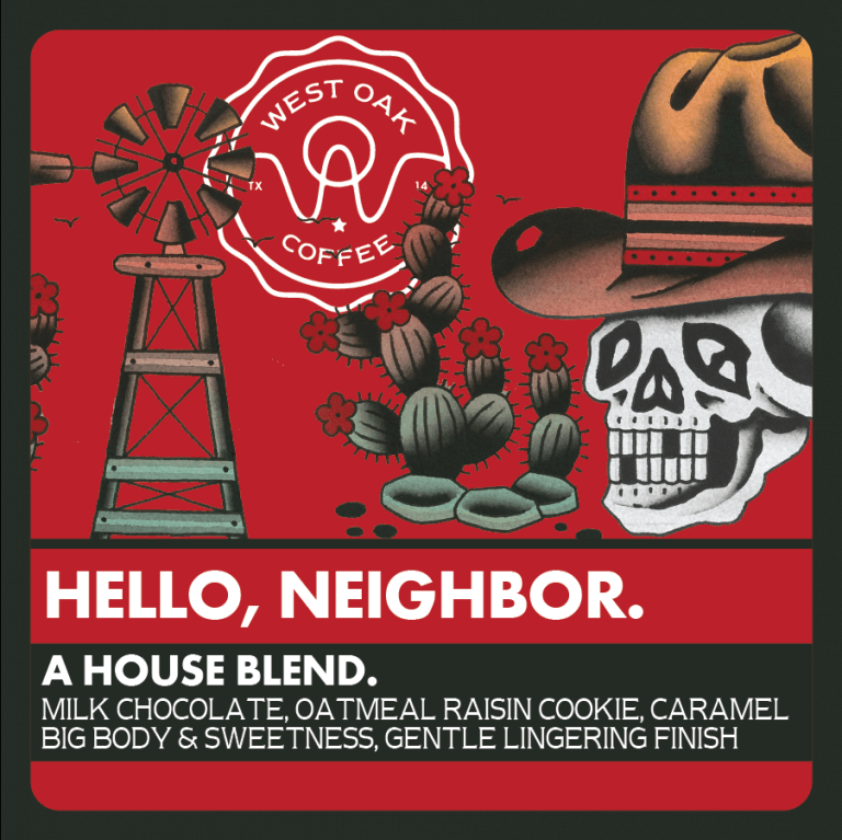 Hello, Neighbor. - A House Blend from West Oak Coffee