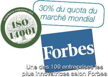 30% du quota du marché mondial. Une des 100 entreprises les plus innovatrices selon FORBES. ISO14001